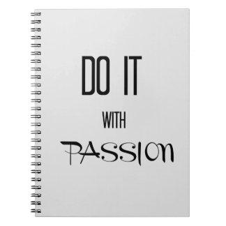 Tun Sie es mit Leidenschaft Spiral Notizblock