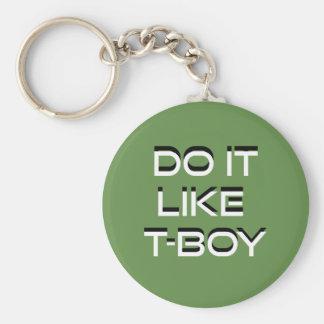 Tun Sie es mögen T-Junge lustige Schlüsselkette Schlüsselanhänger