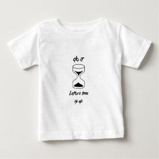 Tun Sie es vor Zeit ist oben Baby T-shirt