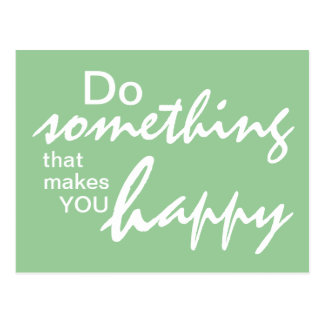 Tun Sie etwas, das Sie glücklich - motivierend P m Postkarte