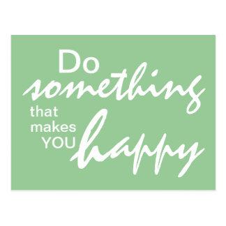 Tun Sie etwas, das Sie glücklich - motivierend P Postkarte