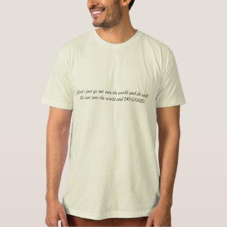tun Sie gutes T-Shirt