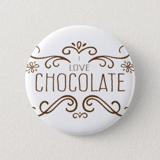 Tun Sie Liebe Schokolade? Runder Button 5,1 Cm