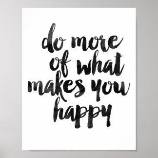 Tun Sie mehr von, was Sie glücklich macht Poster