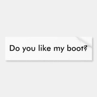 Tun Sie mögen meinen Stiefel? Autoaufkleber