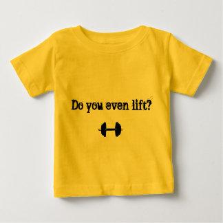 """""""Tun Sie Sie sogar Aufzug?"""" Baby-T-Stück Baby T-shirt"""