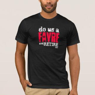 Tun Sie uns ein Favre und ziehen Sie sich zurück T-Shirt