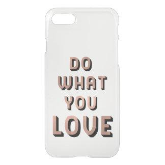 Tun Sie, was Sie Liebe | mutiges Typgraphy iPhone 8/7 Hülle