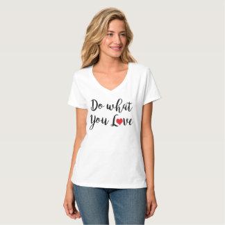 Tun Sie, was Sie Liebe T-Shirt