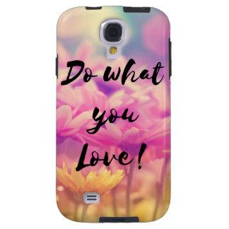 """""""Tun Sie, was Sie Liebe-"""" Typografie-Zitat-lila Galaxy S4 Hülle"""