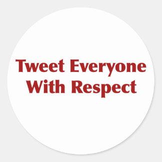 Tweeten jeder mit Respekt Runder Aufkleber