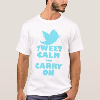 TWEETEN RUHE UND MACHEN WEITER T-Shirt