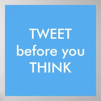 Tweeten Sie, bevor Sie humorvolles Plakat denken