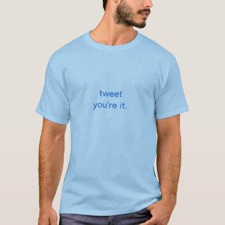 tweeten Sie - Sie sind es T-Shirt