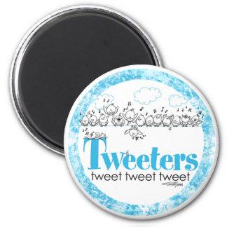 Tweeten Sie - tweeten Sie - tweeten Tweetersmagnet Runder Magnet 5,7 Cm
