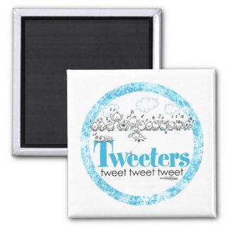 Tweeten Sie - tweeten Sie - tweeten Tweetersmagnet Quadratischer Magnet