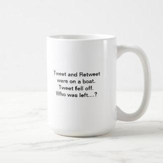 Tweeten Sie und Retweet waren auf einem Boot… Tasse