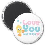 """Tweety """"Liebe Sie mit meinem ganzem Herzen """" Magnete"""