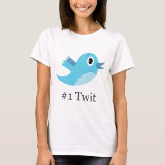 Twit #1 T-Shirt