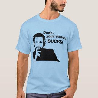 Typ, Ihr System IST ZUM KOTZEN! T-Shirt
