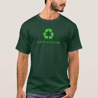 Typ, ist es nicht dieser harte T - Shirt