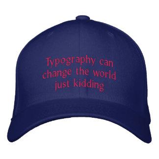 Typografie kann die Welt ändern Bestickte Kappe