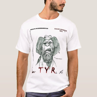 TYR-, WAS?!?!?! T-Shirt