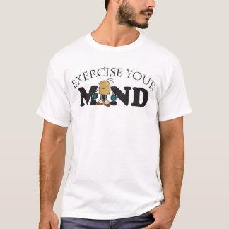 Üben Sie Ihren Verstand aus T-Shirt