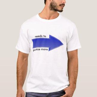 Üben Sie mehr (die Punkte verlassen) T-Shirt