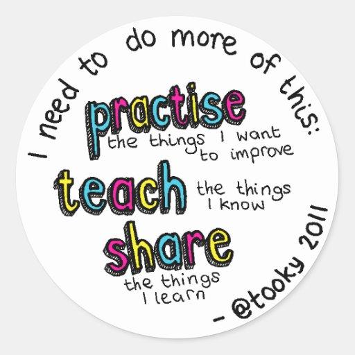 Üben Sie, unterrichten Sie, teilen Sie Runde Sticker