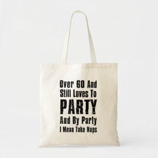Über 60 noch Lieben Party-zur lustigen Tragetasche