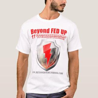 Über gefüttert herauf den Krieger hinaus T-Shirt