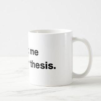 Über meine These - weißer Kaffee-Tasse Kaffeetasse