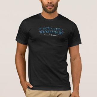 Übermäßiges Verhalten T-Shirt