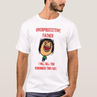Überprotektionsvater T-Shirt