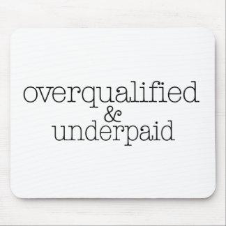 Überqualifiziert und geunterbezahlt mauspads
