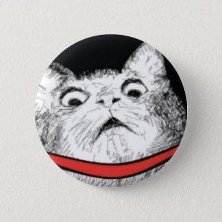 Überraschtes Katzen-Keuchen Meme - Pinback Knopf Runder Button 5,7 Cm