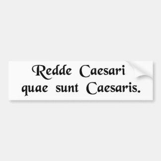 Übertragen Sie an Caesar die Sachen, die Caesars s Autoaufkleber