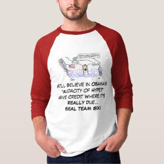 """Übertreibung Präsidenten-Obamas """"Dreistigkeit von"""" T Shirts"""