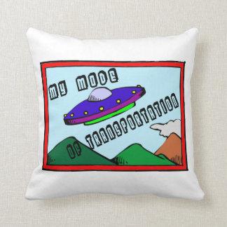 UFO ist mein Modus des Transportes Kissen