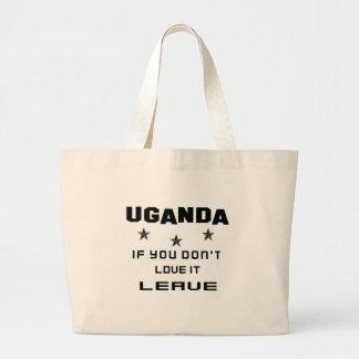Uganda, wenn Sie nicht Liebe es tun, verlassen Jumbo Stoffbeutel