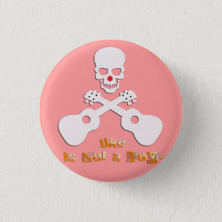 uke is not a toy runder button 3,2 cm