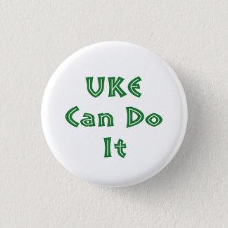 Uke kann es tun runder button 2,5 cm