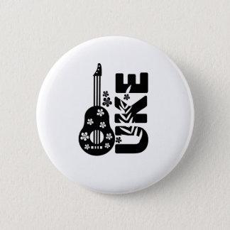 Ukulele Uke Musikfreund-Geschenk lustig Runder Button 5,7 Cm