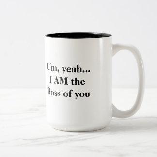 Um, ja… ICH BIN der Chef von Ihnen Tasse
