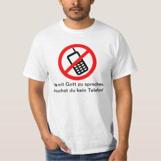 Um mit Gott zu sprechen, brauchst du kein Telefon! T-Shirt