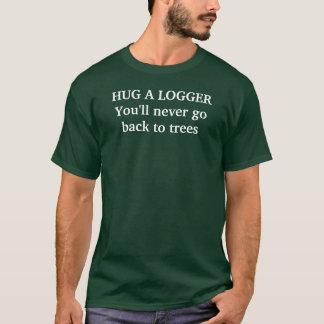UMARMEN Sie ein LOGGERYou geht nie zurück zu den T-Shirt