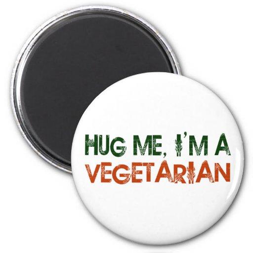 Umarmen Sie mich, den ich ein Vegetarier bin Magnets