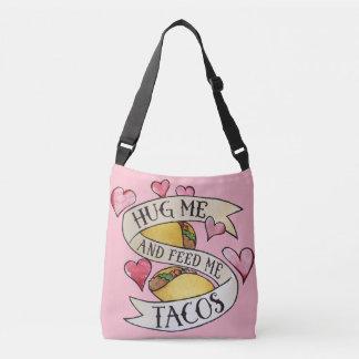 Umarmen Sie mich und füttern Sie mir Tacos Tragetaschen Mit Langen Trägern