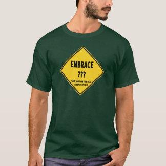 Umarmungs-Ungewissheit Ihre Vernunft in diesem T-Shirt
